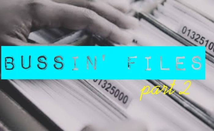 EVENT: BUSSIN' FILES: The sagacontinues